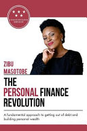 The Personal Finance Revolution  a Fundamental Sustainable Approach to Get Out of Debt and Start Building Wealth