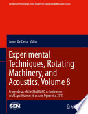 Experimental Techniques  Rotating Machinery  and Acoustics  Volume 8 Book