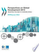 Perspectives on Global Development 2013 Industrial Policies in a Changing World