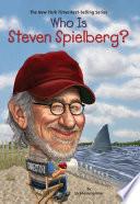 Who Is Steven Spielberg