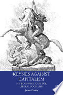 Keynes Against Capitalism