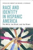 Race and Identity in Hispanic America: The White, the Black, and the Brown Pdf/ePub eBook