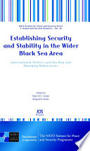 Establishing Security and Stability in the Wider Black Sea Area