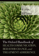 The Oxford Handbook of Health Communication  Behavior Change  and Treatment Adherence