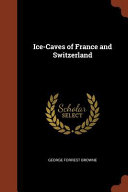 Ice Caves of France and Switzerland