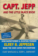 Capt. Jepp and the Little Black Book: How Barnstormer and ...
