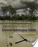 Spatiotemporal Analysis of Extreme Hydrological Events Book