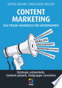 Content Marketing. Das Praxis-Handbuch für Unternehmen