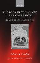 The Body in St Maximus the Confessor