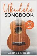 Ukulele Songbook  Pop and Rock Classics for Ukulele Book PDF