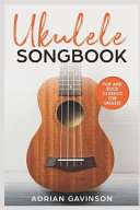 Ukulele Songbook  Pop and Rock Classics for Ukulele Book