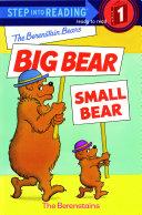 The Berenstain Bears' Big Bear, Small Bear Book