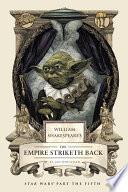 William Shakespeare s The Empire Striketh Back