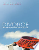 Divorce  AKA the Most Illogical Ride of Your Life