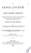 The Kedge anchor  Or  Young Sailor s Assistant