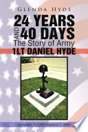 24 Years and 40 Days the Story of Army 1lt Daniel Hyde