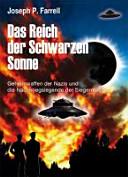 Das Reich der Schwarzen Sonne: Geheimwaffen der Nazis und die ...