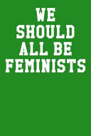 We Should All Be Feminist Book