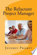 The Reluctant Project Manager
