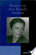 Essays on Ayn Rand s Anthem