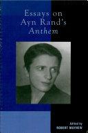 Essays on Ayn Rand's Anthem