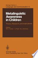 Metalinguistic Awareness in Children