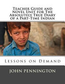 Teacher Guide And Novel Unit For The Absolutely True Diary Of A Part Time Indian Book