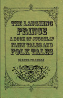 The Laughing Prince; A Book of Jugoslav Fairy Tales and Folk Tales [Pdf/ePub] eBook