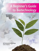 A Beginner's Guide to Biotechnology