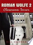 Roman Wolfe 2  Classroom Terror