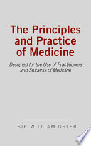 """The Principles and Practice of Medicine"" by William Osler"