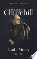 Winston S  Churchill  Road to Victory  1941   1945