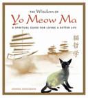 Wisdom of Yo Meow Ma