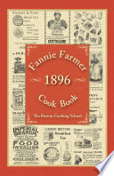 """Fannie Farmer 1896 Cook Book"" by Fannie Merritt Farmer"