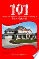 101 Things You Need to Know Before Investing in Real Estate!