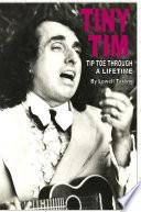 Tiny Tim Tiptoe Through a Lifetime