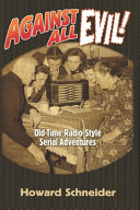 Against All Evil: Old-Time Radio-Style Serial Adventures