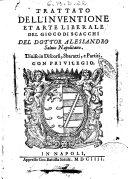 Trattato dell'inuentione et arte liberale del gioco di scacchi del dottor Alessandro Saluio napolitano. Diuiso in discorsi, sbaratti, e partiti