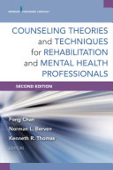 Counseling Theories and Techniques for Rehabilitation and Mental Health Professionals  Second Edition