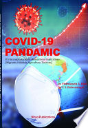 COVID 19 PANDEMIC  IT   S INCONSPICOUS MULTI DIMENSIONAL IMPLICATIONS  Migrants  Industry  Agriculture  Tourism
