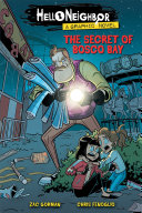 The Secret of Bosco Bay (Hello Neighbor: Graphic Novel #1) Book