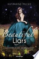 Beautiful Liars, Band 2: Gefährliche Sehnsucht