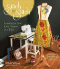 Stitch by Stitch: Learning to Sew, One Project at a Time [Book]
