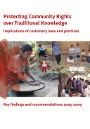 Protecting Community Rights over Traditional Knowledge  Implications of customary laws and practices  Key findings and recommendations 2005 2009