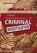 A Review Guide For O Hara S Fundamentals Of Criminal Investigation
