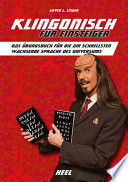 Klingonisch für Einsteiger  : Das Übungsbuch für die am schnellsten wachsende Sprache des Universums