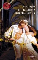 L'insoumise des Highlands (Harlequin Les Historiques)