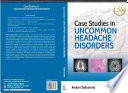 Case Studies in Uncommon Headache Disorders