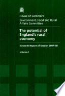 The Potential of England's Rural Economy  : Eleventh Report of Session 2007-08, Vol. 2: Oral and Written Evidence , Band 2