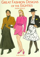 Great Fashion Designs of the Eighties Paper Dolls
